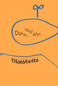 dukay_nagy_adam_titokbhakta_borito